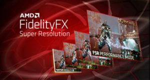 AMD представляет технологию FidelityFX Super Resolution с поддержкой игр и игровых студий