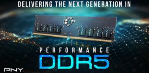 PNY анонсирует новую линейку памяти Performance DDR5 4800MHz
