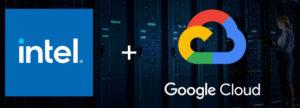 Intel сотрудничает с Google Cloud для ускорения работы новейших виртуальных машин